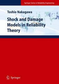 Shock and Damage Models in Reliability Theory by Toshio Nakagawa