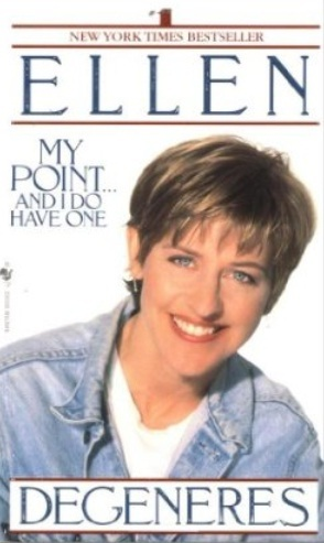 My Point ... and I Do Have One by Ellen DeGeneres image