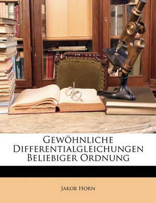 Gewhnliche Differentialgleichungen Beliebiger Ordnung by Jakob Horn image