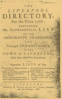 Liverpool Directory for the Year 1766: An Alphabetical List of Merchants, Tradesmen and Principal Inhabitants of the Town of Liverpool by George T. Shaw