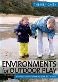 Environments for Outdoor Play by Theresa Casey image
