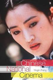 Chinese National Cinema by Yingjin Zhang