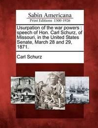 Usurpation of the War Powers by Carl Schurz
