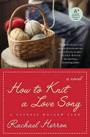 How to Knit a Love Song by Rachael Herron image