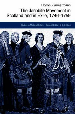 The Jacobite Movement in Scotland and in Exile, 1746-1759 by D. Zimmermann