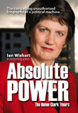 Absolute Power : The Helen Clark Years by Ian Wishart