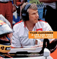 Tyler Alexander: A Life and Times with McLaren by Tyler Alexander