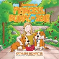 Adventures of Princess, Buddy, and Zoie by Kathleen Showalter