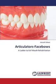 Articulators-Facebows by Rehani Anirudh