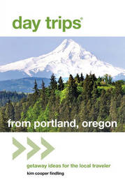 Day Trips (R) from Portland, Oregon by Kim Cooper Findling