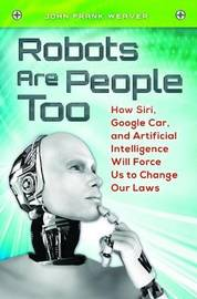 Robots Are People Too by John Frank Weaver