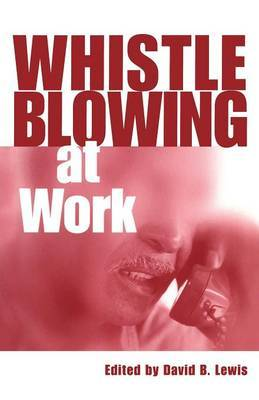 Whistleblowing at Work