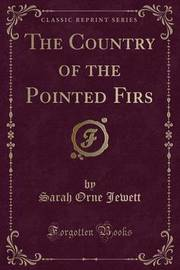 The Country of the Pointed Firs (Classic Reprint) by Sarah Orne Jewett image