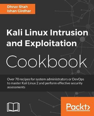 Kali Linux Intrusion and Exploitation Cookbook by Ishan Girdhar