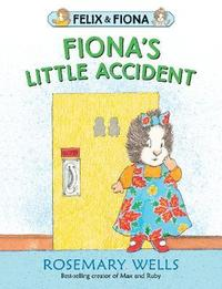 Fiona's Little Accident by Rosemary Wells image