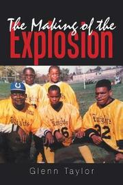 The Making of the Explosion by Glenn Taylor