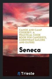 Canoe and Camp Cookery by Seneca