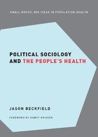Political Sociology and the People's Health by Jason Beckfield