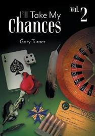 I'll Take My Chances by Gary Turner