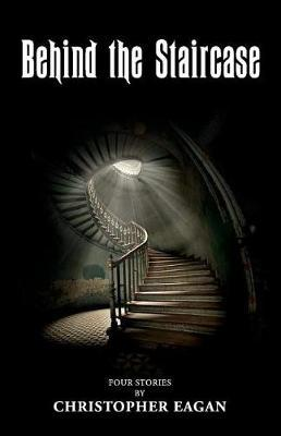 Behind the Staircase by Christopher Eagan