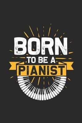 Born To Be A Pianist by Piano Publishing