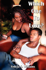 Which One To Love? by Felicia, C. Williams image