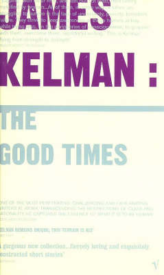 The Good Times by James Kelman image