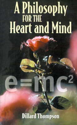 A Philosophy for the Heart and Mind by Dillard N. Thompson image