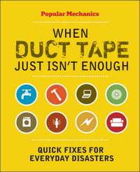 When Duct Tape Just Isn't Enough: Quick Fixes for Everyday Disasters by C.J. Petersen image