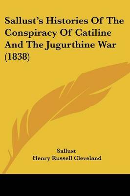 Sallust's Histories Of The Conspiracy Of Catiline And The Jugurthine War (1838) by Sallust image
