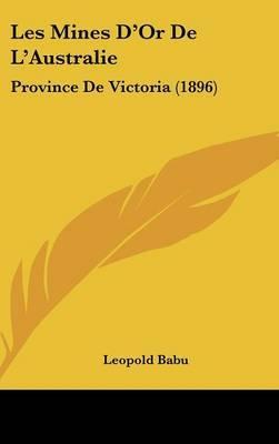 Les Mines D'Or de L'Australie: Province de Victoria (1896) by Leopold Babu image