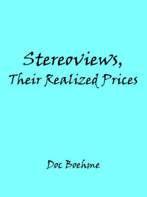 Stereoviews, Their Realized Prices by Doc Boehme
