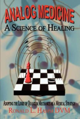 Analog Medicine - a Science of Healing by Ronald L. Hamm DVM image