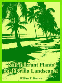 Salt Tolerant Plants for Florida Landscapes by William, E. Barrick image