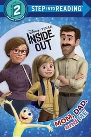 Mom, Dad, and Me (Disney/Pixar Inside Out) by Christy Webster