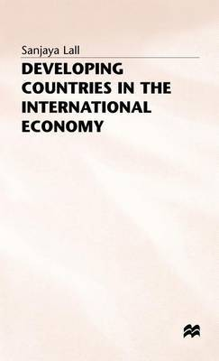 Developing Countries in the International Economy by Sanjaya Lall