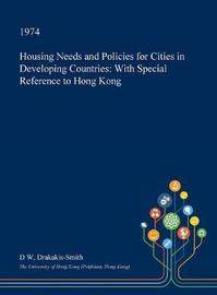 Housing Needs and Policies for Cities in Developing Countries by D.W.Drakakis- Smith image
