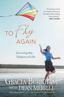 To Fly Again by Gracia Burnham
