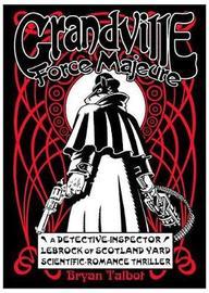 Grandville Force Majeur by Bryan Talbot