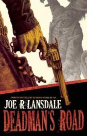 Deadman's Road by Joe R Lansdale