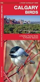 Calgary Birds: An Introduction to Familiar Species by Senior Consultant James Kavanagh (Senior Consultant, Oxera Oxera Oxera) image