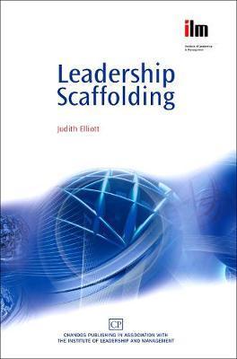 Leadership Scaffolding by Judith Elliott