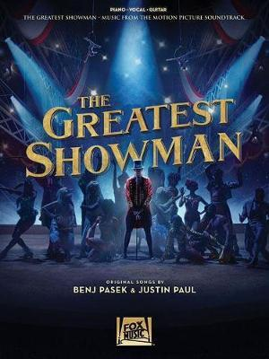 The Greatest Showman - Piano, Vocal & Guitar by Benj Pasek
