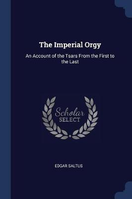 The Imperial Orgy by Edgar Saltus
