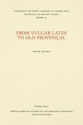 From Vulgar Latin to Old Provencal by Frede Jensen image