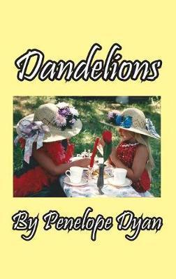 Dandelions by Penelope Dyan