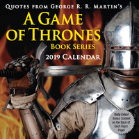 Quotes from George R.R. Martin's a Game of Thrones Book Series 2019 Desk Calendar by George R.R. Martin