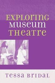 Exploring Museum Theatre by Tessa Bridal