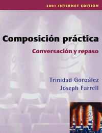 Composicion Practica, Conversacion Y Repaso 2001 Edition by Joseph Farrell image