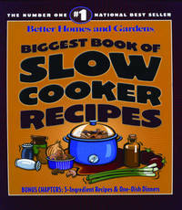 Biggest Book of Slow Cooker Recipes: Better Homes and Garden